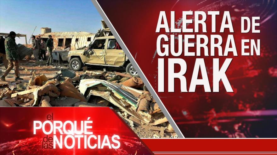 El Porqué de las Noticias: Ataque de EE.UU. en Irak. Lazos Irán-Rusia. Golpe en Bolivia