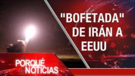 El Porqué de las Noticias: Ataque de Irán. Salida de EEUU. Reacción de Donald Trump