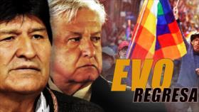 Detrás de la Razón: Evo Morales elige a su presidente para regresar a Bolivia