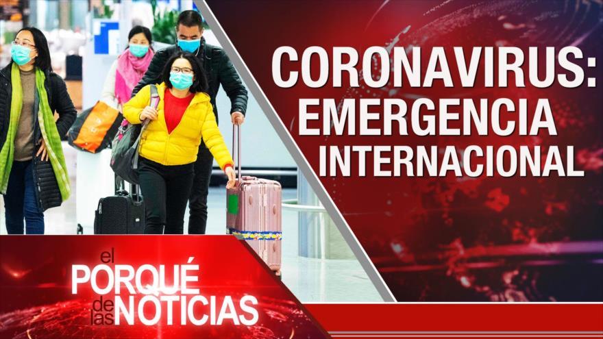 """El Porqué de las Noticias: No al """"acuerdo del siglo"""". Impeachment contra Trump. Coronavirus mortal"""