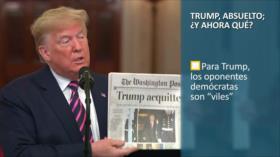 PoliMedios: Trump, absuelto; ¿y ahora qué?