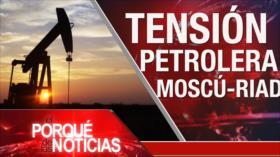 El Porqué de las Noticias: Tensión petrolera. Sanciones contra Venezuela. Epidemia del COVID-19