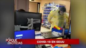 El Porqué de las Noticias: COVID-19 en EEUU. Bloqueo a Venezuela. Guerra en Libia