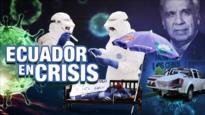 Detrás de la Razón: Los ecuatorianos piden justicia en medio de la epidemia