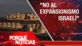 El Porqué de las Noticias: Advertencia a EEUU. Expansionismo israelí. Impacto de COVID-19