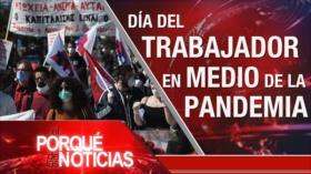 El Porqué de las Noticias: Día del trabajador. Coronavirus. Luis Arce aplaude decisión del Parlamento