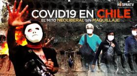 COVID-19 en Chile, el mito neoliberal sin maquillaje