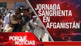 El Porqué de las Noticias: Ataques en Afganistán. Crisis sanitaria en EEUU. Incursión contra Venezuela