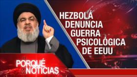 El Porqué de las Noticias: Discurso de Nasralá. Políticas hostiles de EEUU. Economía golpeada