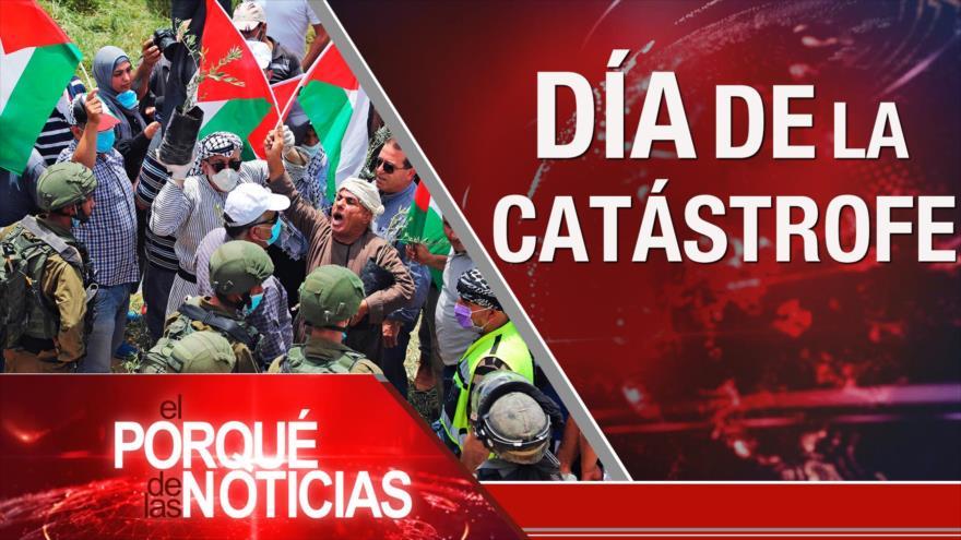 El porqué de las noticias: Día de la Nakba. Negociaciones pos-Brexit. Crisis en Brasil