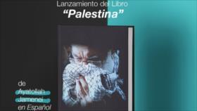 """Lanzan el libro """"Palestina"""", obra en español del Líder de Irán"""