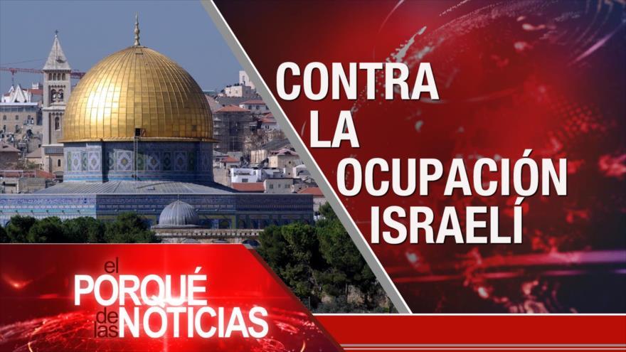 El Porqué de las Noticias: Contra expansionismo israelí. Incursión fallida en Venezuela. Impeachment contra Bolsonaro