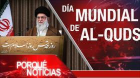 El Porqué de las Noticias: El Día Mundial de Al-Quds
