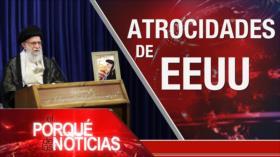 El Porqué de las Noticias: Atrocidades de EEUU. Racismo en EEUU. COVID-19 en Brasil