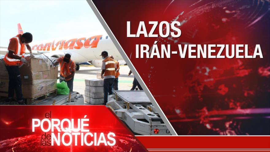 El Porqué de las Noticias: Lazos Irán-Venezuela. Crisis racial en EEUU. Ocupación israelí