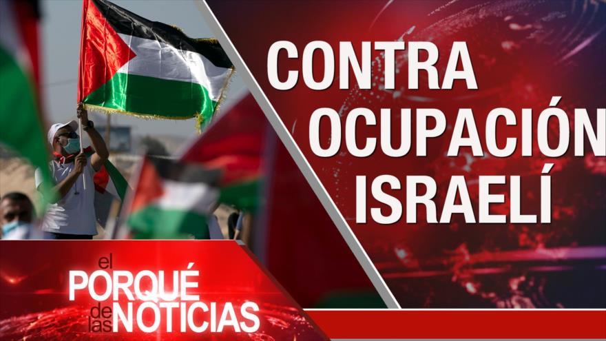 El Porqué de las Noticias: No a la expansión israelí. Injerencia contra Venezuela. Repunte de COVID-19