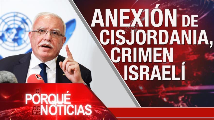 El Porqué de las Noticias: Expansionismo israelí. Pacto nuclear iraní. Coronavirus en el mundo.