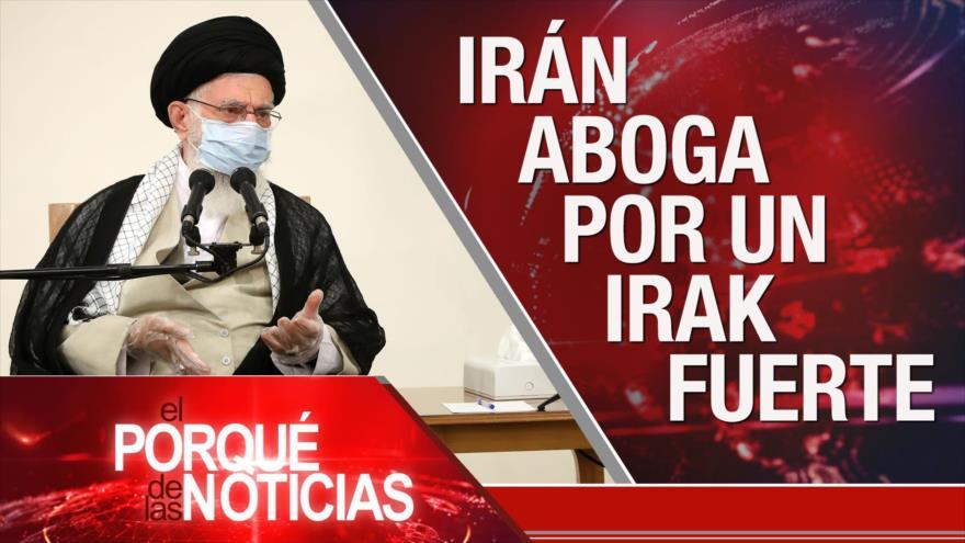 El Porqué de las Noticias: Alianza Irán - Irak. Canciller iraní en Moscú. COVID-19 en continente americano