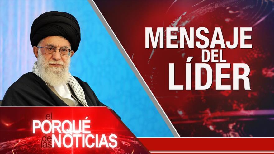 El Porqué de las Noticias: Mensaje del Líder. Ejercicios militares de Irán. Bloqueo contra Cuba