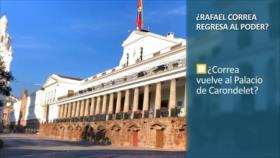PoliMedios: ¿Rafael Correa regresa al poder?