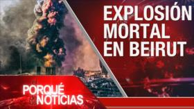 El Porqué de las Noticias: Catástrofe en El Líbano. Tensión EEUU-China. Detención de Uribe