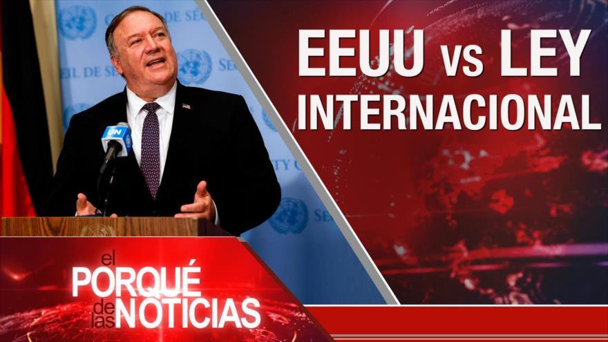El Porqué de las Noticias: EEUU vs ley internacional. Rechazo al pacto Israel-EAU. Corrupción en México