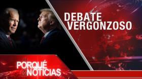 El Porqué de las Noticias: Crímenes israelíes. Debate Trump-Biden. Corrupción en México