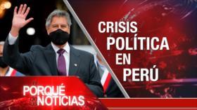 El Porqué de las Noticias: Caso nuclear iraní. Atrocidades israelíes. Crisis en Perú