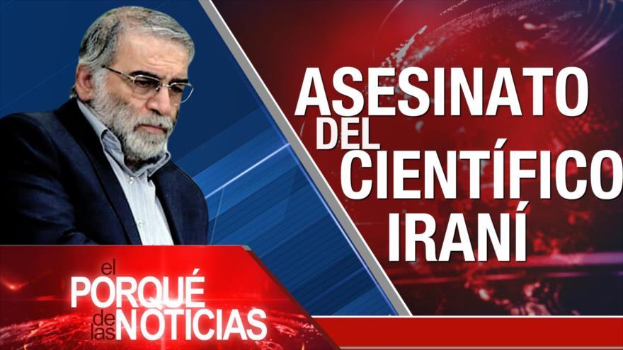 El Porqué de las Noticias: Asesinato de científico iraní. Brexit. Protestas en Guatemala
