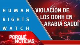 El Porqué de las Noticias: Arabia Saudí contra DDHH. Expansionismo israelí. Violencia en Colombia