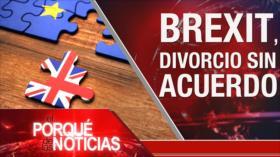El Porqué de las Noticias: Acuerdo nuclear. Brexit sin acuerdo. Relaciones EEUU-México