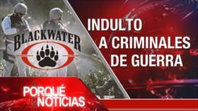 El Porqué de las Noticias: Sanciones fracasadas. Indulto para criminales. Políticas en México