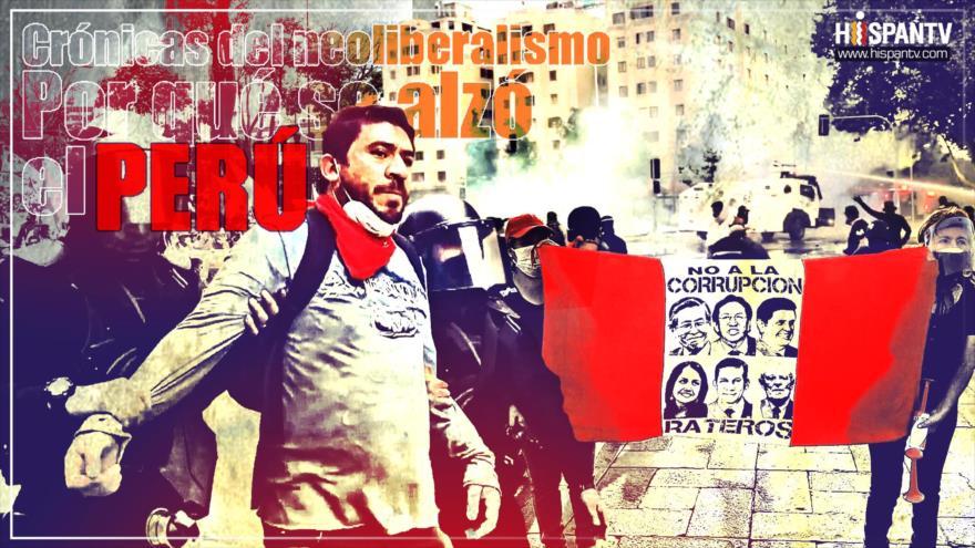 Crónicas del neoliberalismo por qué se alzó el Perú