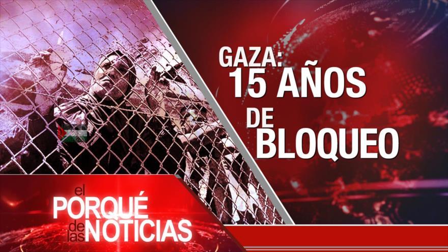El Porqué de las Noticias: Bloqueo contra Gaza. Rechaza a injerencia de EEUU. Advertencia de China