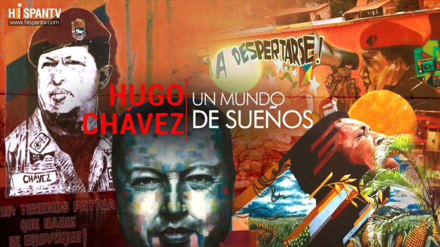 Hugo Chávez: Un mundo de sueños
