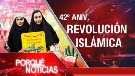 El Porqué de las Noticias: 42.º aniversario de la Revolución Islámica