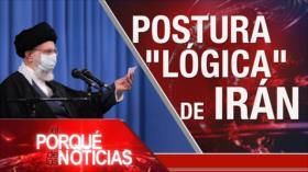El Porqué de las Noticias: Postura de Irán. Atrocidades israelíes. Bloqueo contra Venezuela