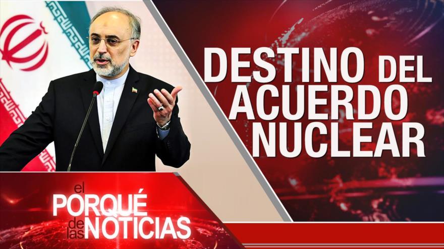 El Porqué de las Noticias: Destino del acuerdo nuclear. Agresión estadounidense. Violencia en Colombia
