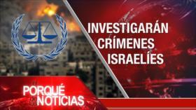 El Porqué de las Noticias: Futuro del acuerdo nuclear. Investigación crímenes israelíes. Rechazo a políticas neoliberales