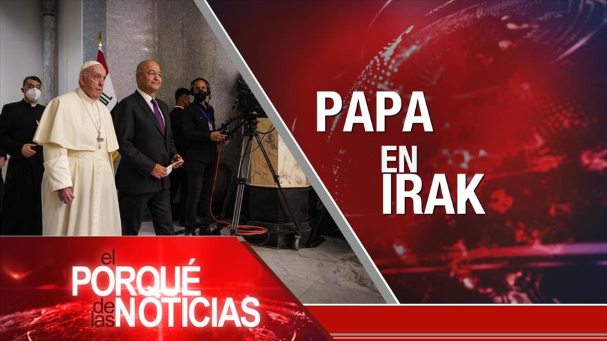 El Porqué de las Noticias: El papa francisco visita a Irak. Aniversario de la muerte del Chávez. El caso Uribe