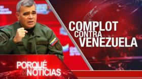 El Porqué de las Noticias: Acuerdo nuclear. Complot contra Venezuela. Elecciones en Ecuador