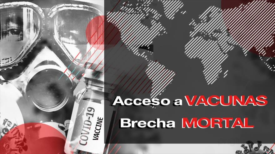 Detrás de la Razón; Vacunación global: Brecha mortal