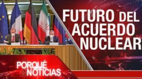 El Porqué de las Noticias: Acuerdo nuclear. China contra la hegemonía. Pandemia en Colombia