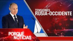El Porqué de las Noticias: Tensión Rusia-Occidente. Racismo en EEUU. Cumbre Iberoamericana