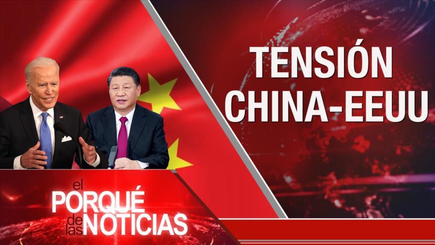 El porqué de las Noticias: Tensión China-EEUU. No a las sanciones de EEUU. Paro Nacional en Colombia