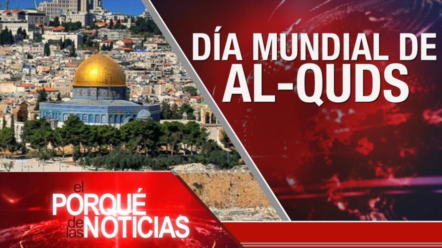 El Porqué de las Noticias: Día mundial de Al-Quds. Tensión Occidente-Rusia. Crisis en Colombia.