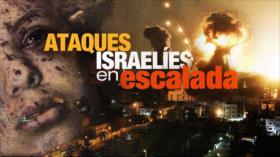 Detrás de la Razón: Nueva escalada de agresión israelí contra Palestina