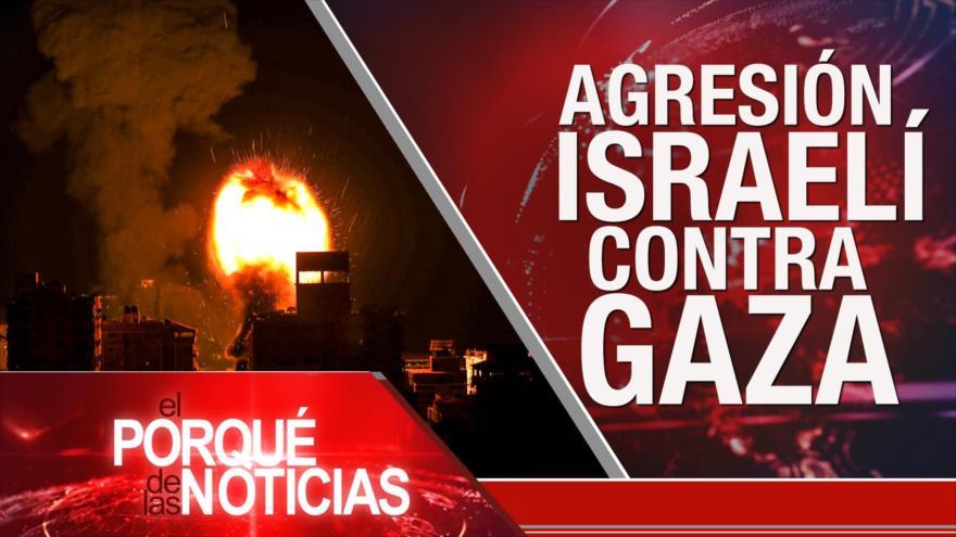 El Porqué de las Noticias: Agresión israelí contra Gaza. Tensión China-EEUU. Protestas en Colombia