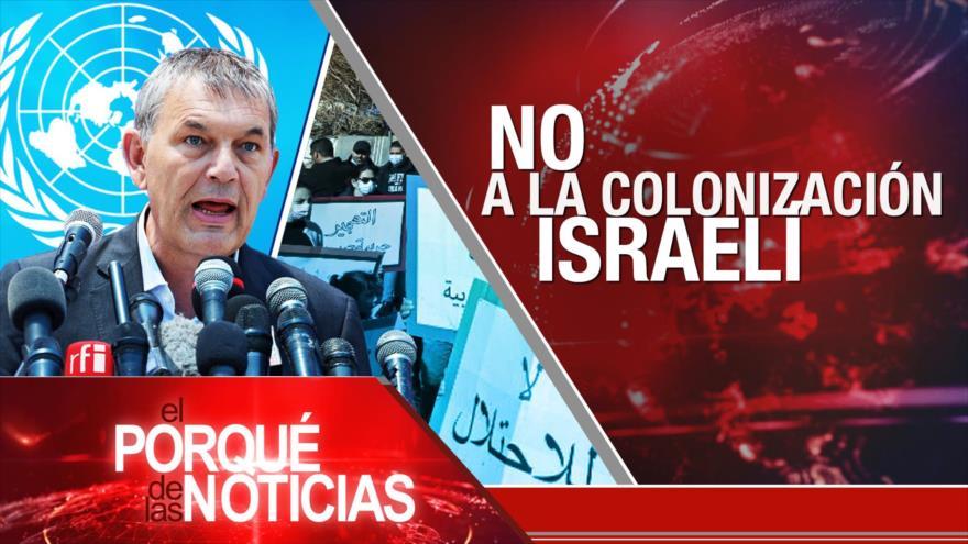 El Porqué de las Noticias: Futuro del acuerdo nuclear. No a la colonización israelí. Protestas en Colombia