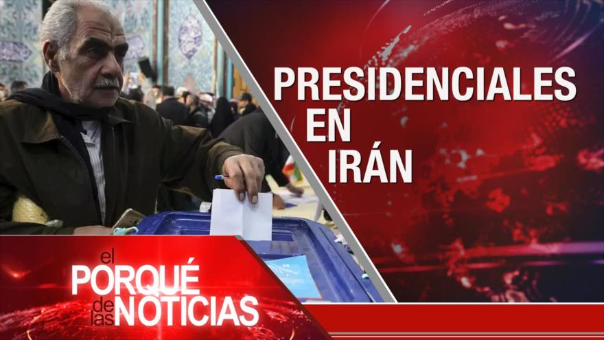 El Porqué de las Noticias: Presidenciales en Irán. Bloqueo contra Cuba. Represión en Colombia
